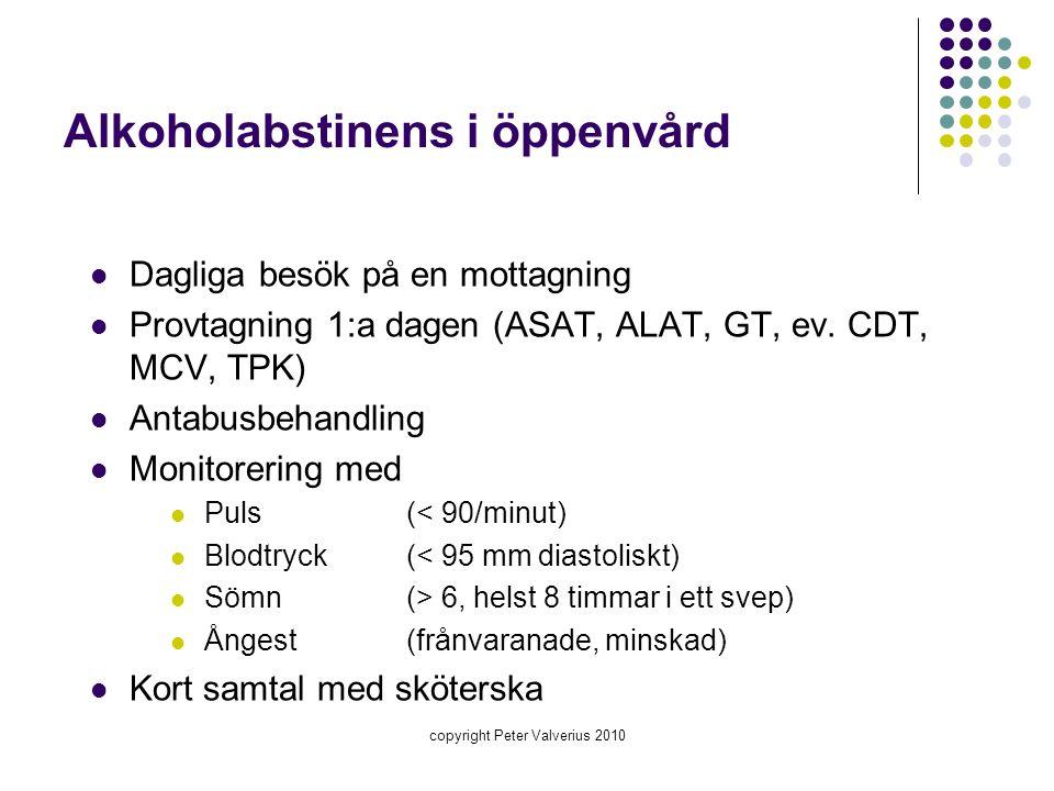 copyright Peter Valverius 2010 Alkoholabstinens i öppenvård  Dagliga besök på en mottagning  Provtagning 1:a dagen (ASAT, ALAT, GT, ev. CDT, MCV, TP