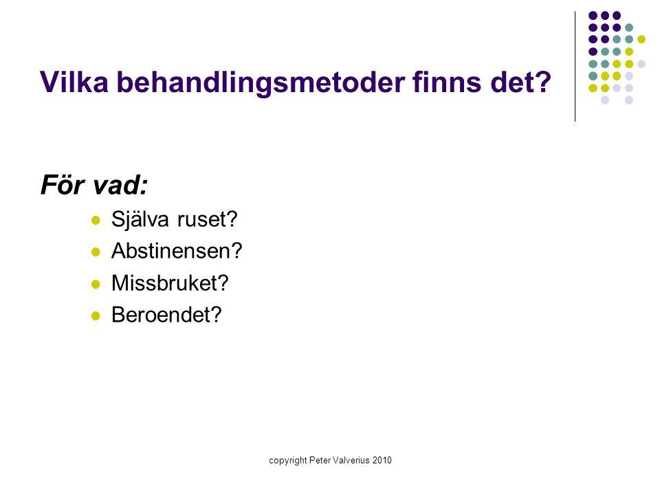 copyright Peter Valverius 2010 Nedtrappning i öppenvård Smärtstillande opiater (kodein, m.fl.)  Vanligen: samma preparat.