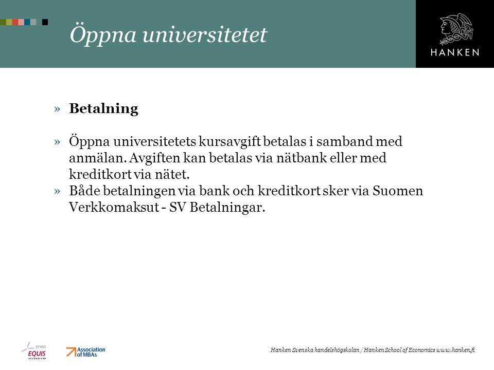 Öppna universitetet »Betalning »Öppna universitetets kursavgift betalas i samband med anmälan. Avgiften kan betalas via nätbank eller med kreditkort v