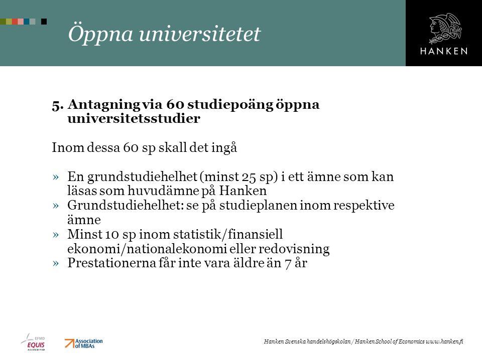 Öppna universitetet 5. Antagning via 60 studiepoäng öppna universitetsstudier Inom dessa 60 sp skall det ingå »En grundstudiehelhet (minst 25 sp) i et