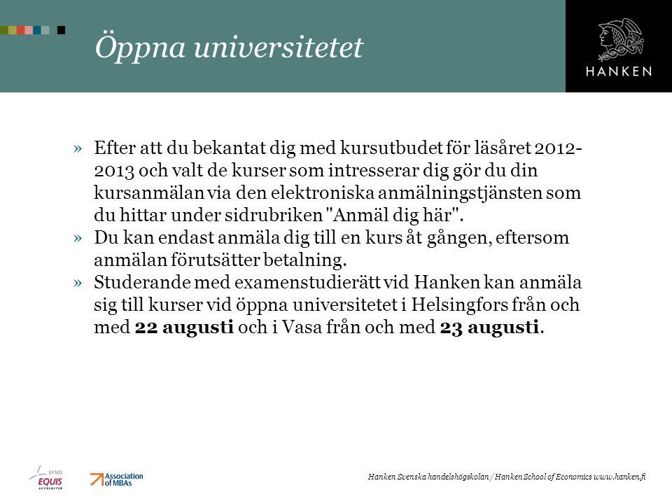 Öppna universitetet »Efter att du bekantat dig med kursutbudet för läsåret 2012- 2013 och valt de kurser som intresserar dig gör du din kursanmälan vi