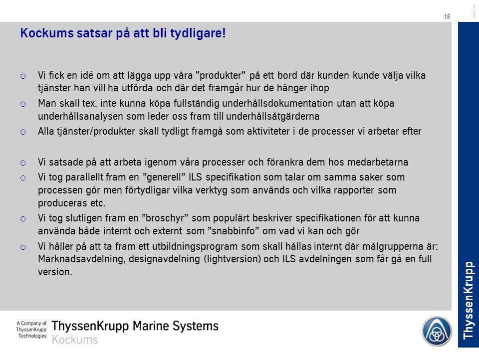 """ThyssenKrupp 18 BL051.04 Kockums satsar på att bli tydligare!  Vi fick en idé om att lägga upp våra """"produkter"""" på ett bord där kunden kunde välja vi"""