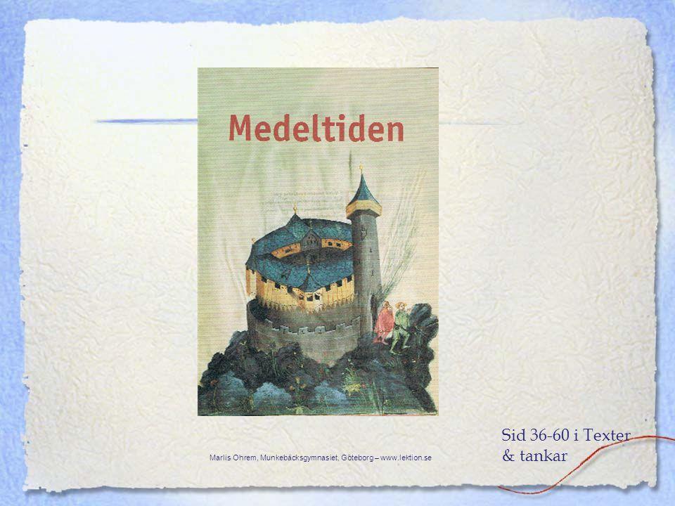 Sid 36-60 i Texter & tankar Marlis Ohrem, Munkebäcksgymnasiet, Göteborg – www.lektion.se
