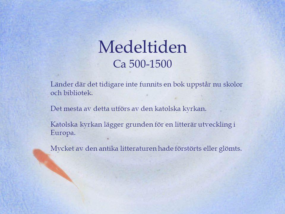 Medeltiden Ca 500-1500 Men araberna hade översatt mycket & gjort egna viktiga vetenskapliga upptäckter.