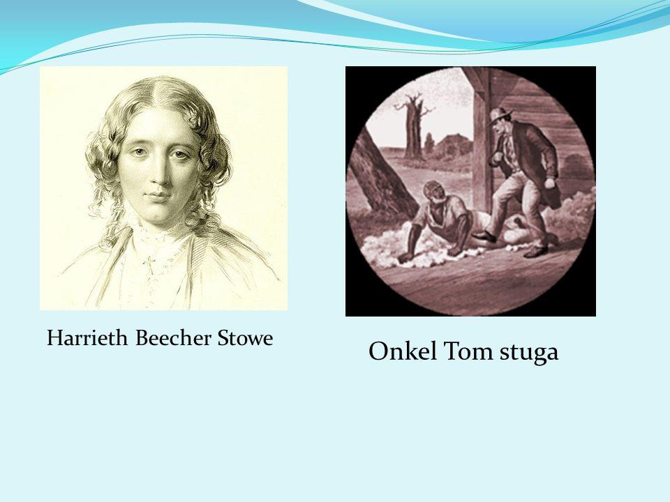 Harrieth Beecher Stowe Onkel Tom stuga