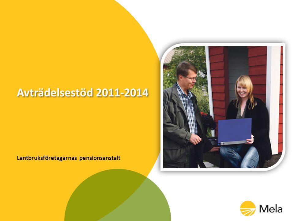 Avträdelsestöd 2011-2014 Lantbruksföretagarnas pensionsanstalt