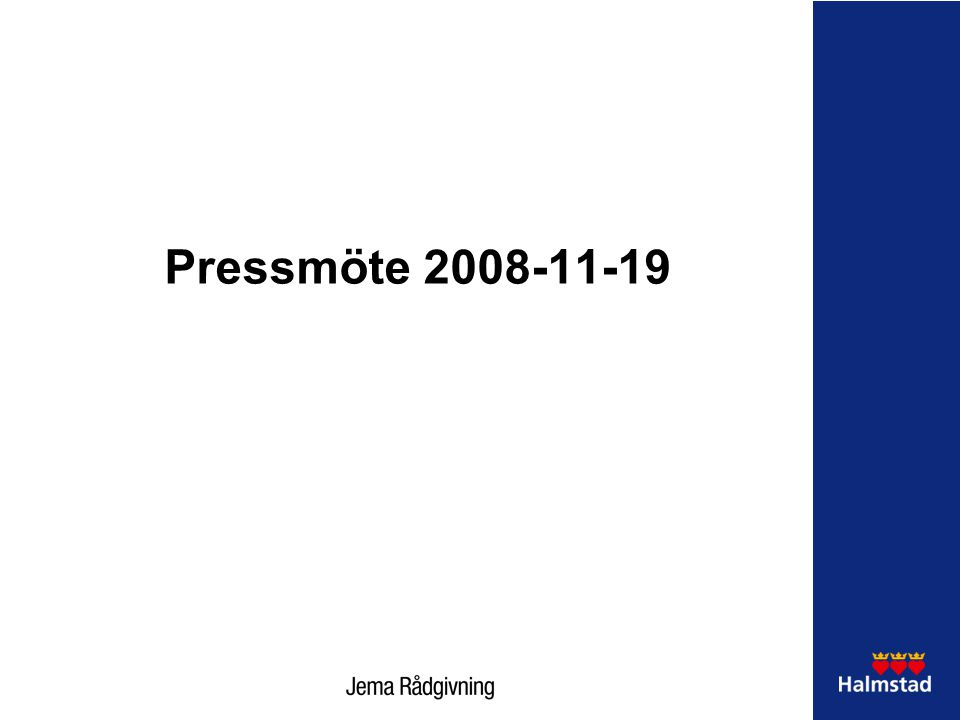 Pressmöte 2008-11-19