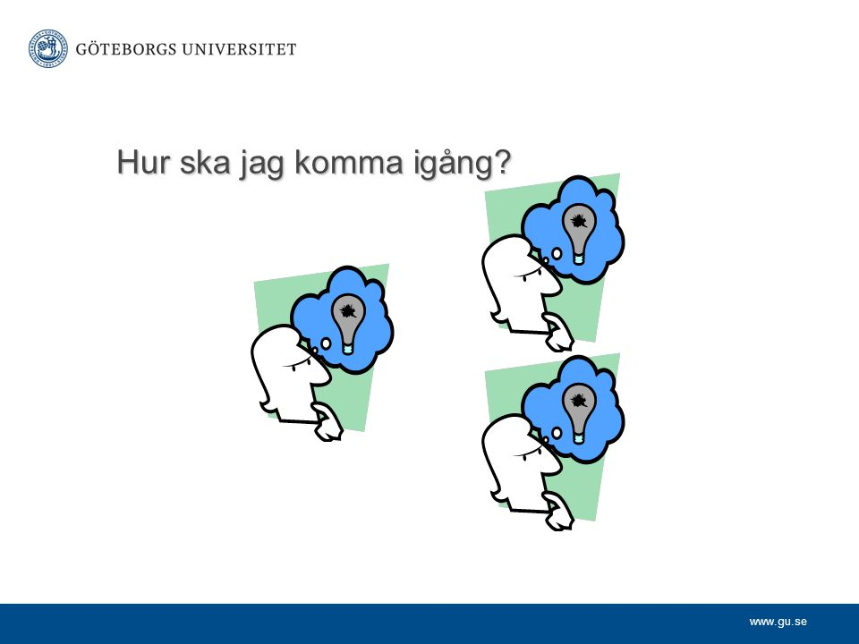 www.gu.se Referenser Pramling Samuelsson, Ingrid & Ström, Bengt, 1999: Lärandets grogrund.