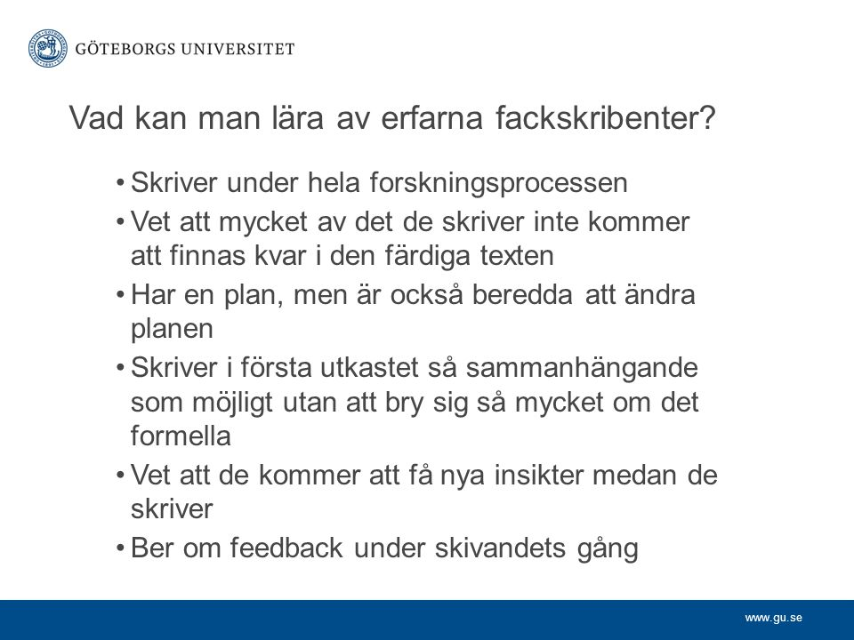 www.gu.se Korrekt •Innehållsmässigt och språkligt •Faktauppgifter •Rättstavningskontrollen • Svenska skrivregler , SAOL