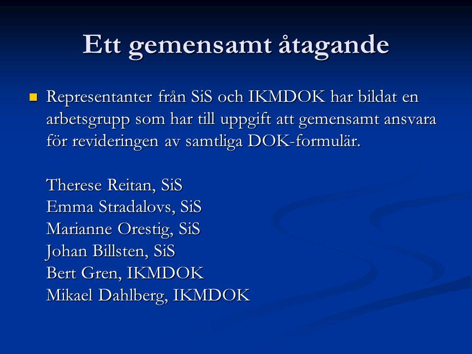 Ett gemensamt åtagande  Representanter från SiS och IKMDOK har bildat en arbetsgrupp som har till uppgift att gemensamt ansvara för revideringen av s