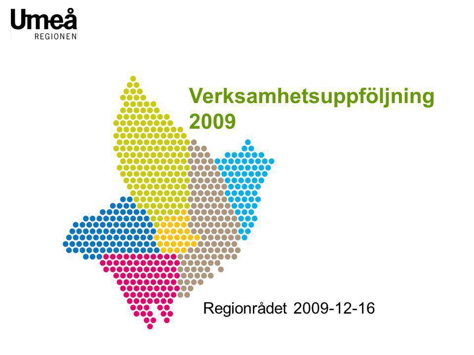 Verksamhetsuppföljning 2009 Regionrådet 2009-12-16