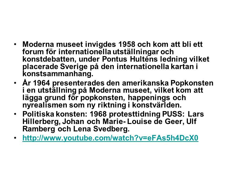 •Moderna museet invigdes 1958 och kom att bli ett forum för internationella utställningar och konstdebatten, under Pontus Hulténs ledning vilket place