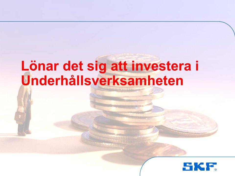 October 30, 2007 © SKF Group Slide 20 Lönar det sig att investera i Underhållsverksamheten