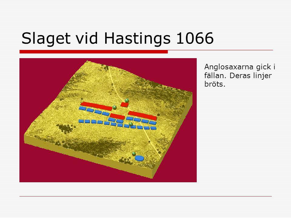 Anglosaxarna gick i fällan. Deras linjer bröts.