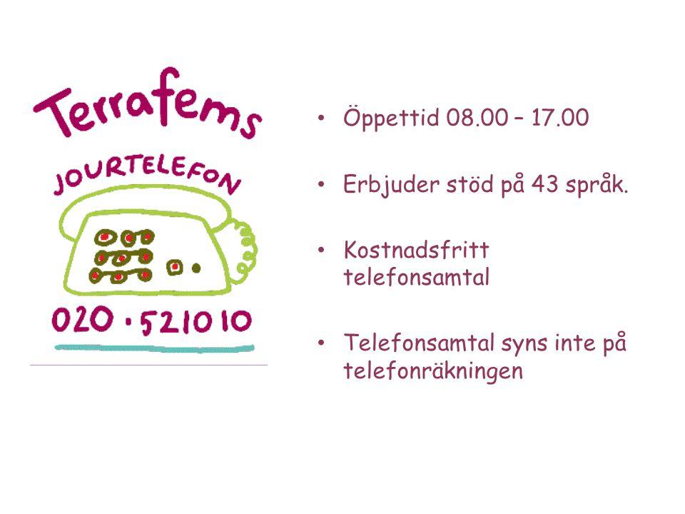 • Öppettid 08.00 – 17.00 • Erbjuder stöd på 43 språk.