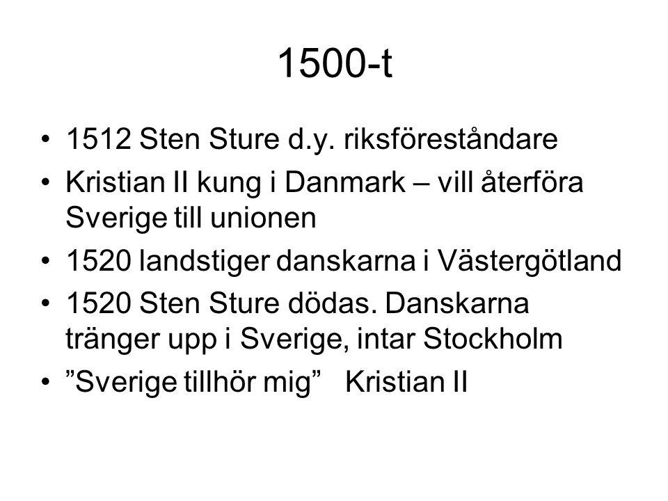 1500-t •1512 Sten Sture d.y.