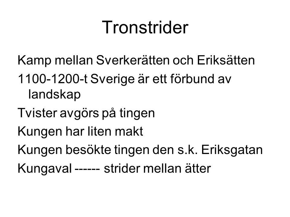 Folkungarna och Jarlen •1100-1200-t kungen liten makt •Folkungarna ökad makt 1200-t •Jarlen basar över ledungen •Birger Jarl styr Sverige från mitten av 1200-t.