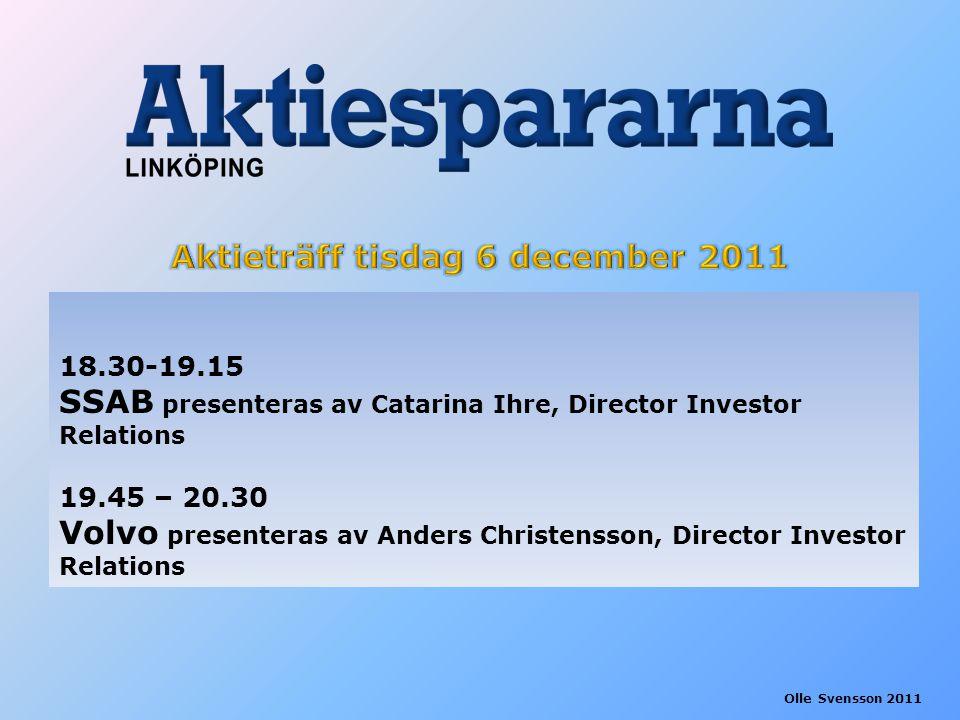 18.30-19.15 SSAB presenteras av Catarina Ihre, Director Investor Relations 19.45 – 20.30 Volvo presenteras av Anders Christensson, Director Investor R
