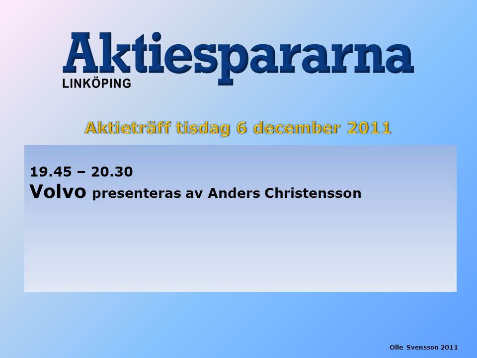 19.45 – 20.30 Volvo presenteras av Anders Christensson Olle Svensson 2011