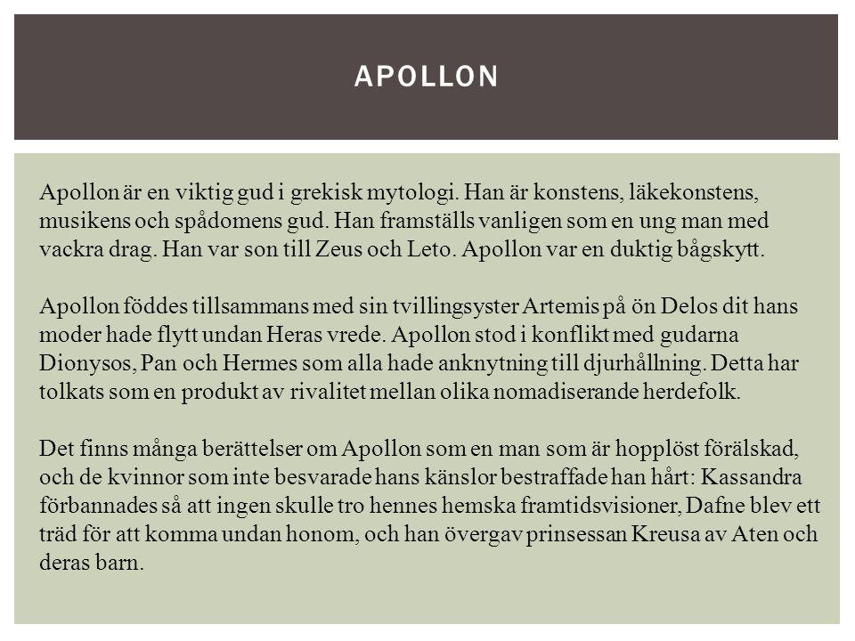 Apollon är en viktig gud i grekisk mytologi. Han är konstens, läkekonstens, musikens och spådomens gud. Han framställs vanligen som en ung man med vac