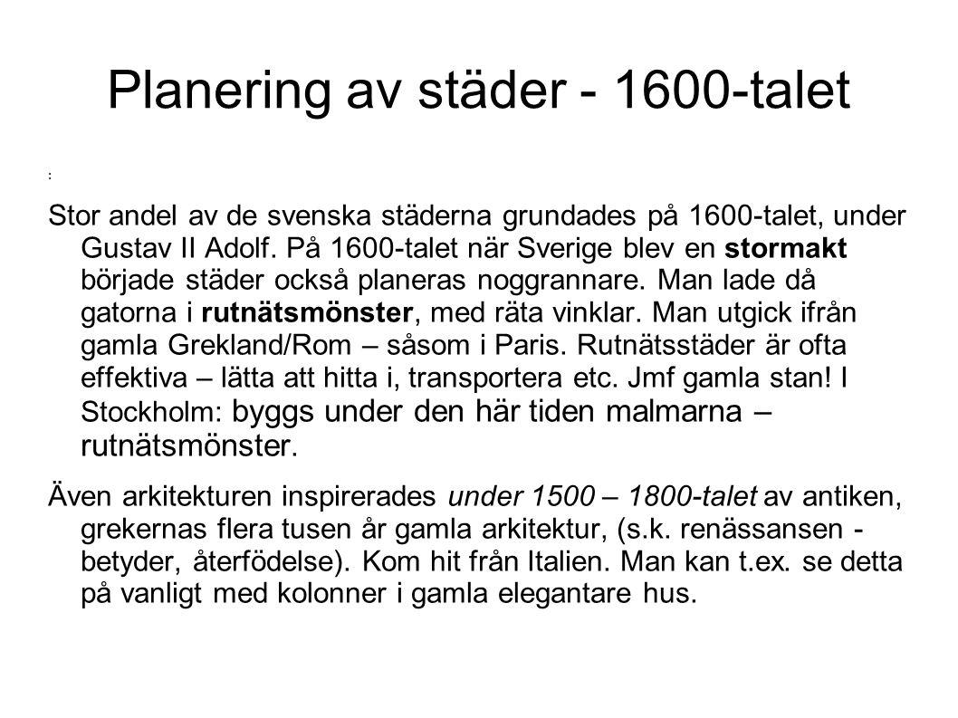 Planering av städer - 1600-talet : Stor andel av de svenska städerna grundades på 1600-talet, under Gustav II Adolf.