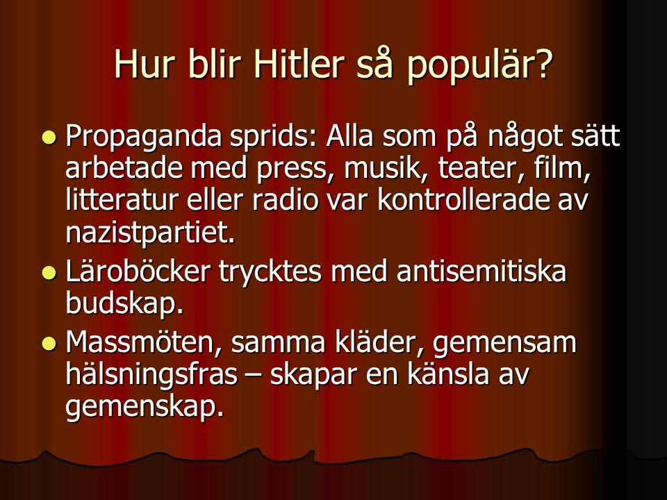 Hur blir Hitler så populär.