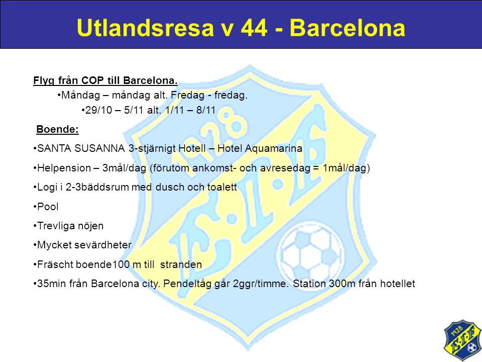 Flyg från COP till Barcelona. •Måndag – måndag alt. Fredag - fredag. •29/10 – 5/11 alt. 1/11 – 8/11 Boende: •SANTA SUSANNA 3-stjärnigt Hotell – Hotel