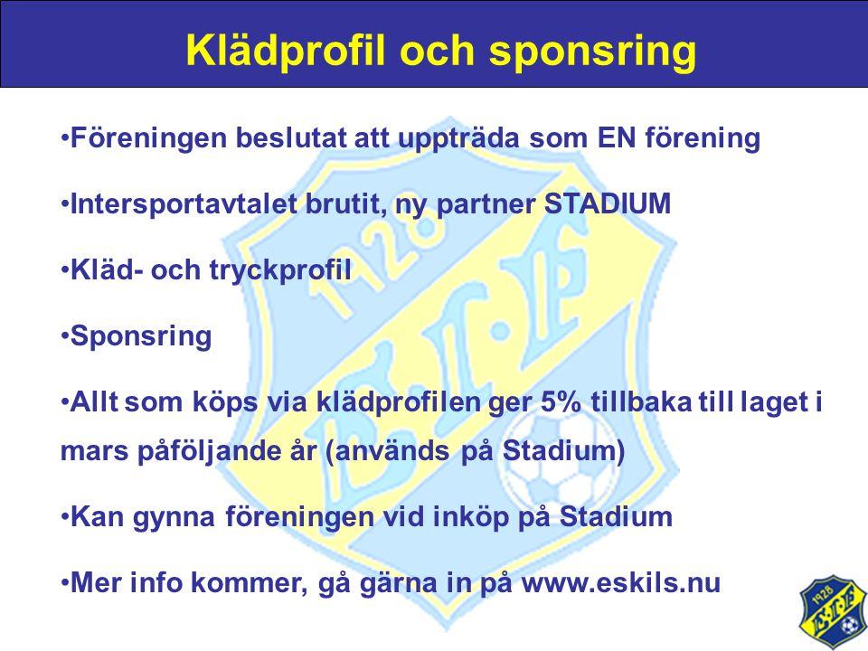 Klädprofil och sponsring •Föreningen beslutat att uppträda som EN förening •Intersportavtalet brutit, ny partner STADIUM •Kläd- och tryckprofil •Spons