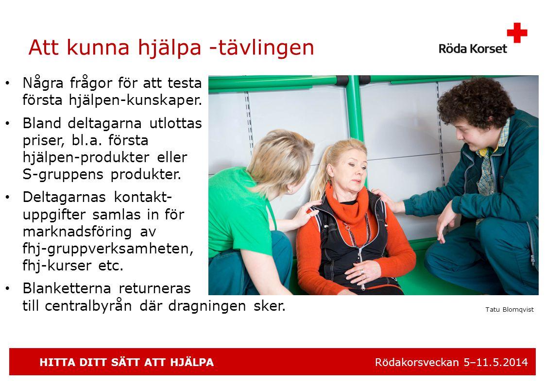 HITTA DITT SÄTT ATT HJÄLPA Rödakorsveckan 5–11.5.2014 Känn till innehållet i en första hjälpen -väska • Första hjälpen -väska som man kan bekanta sig med under handledning.