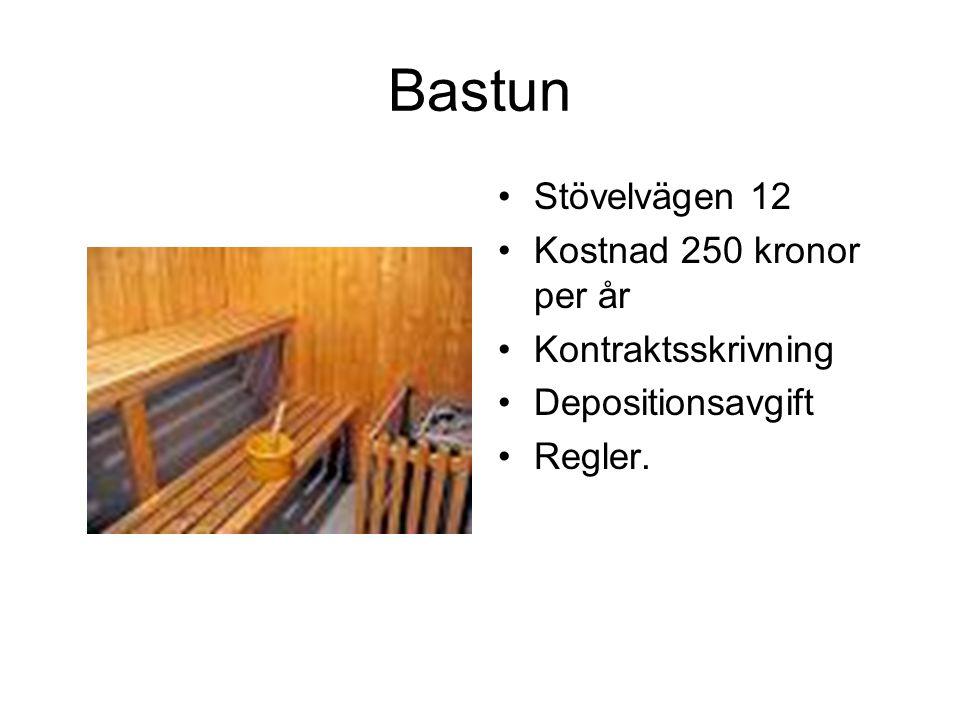 Bastun •Stövelvägen 12 •Kostnad 250 kronor per år •Kontraktsskrivning •Depositionsavgift •Regler.