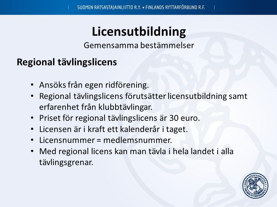 Licensutbildning Gemensamma bestämmelser Regional tävlingslicens • Ansöks från egen ridförening. • Regional tävlingslicens förutsätter licensutbildnin