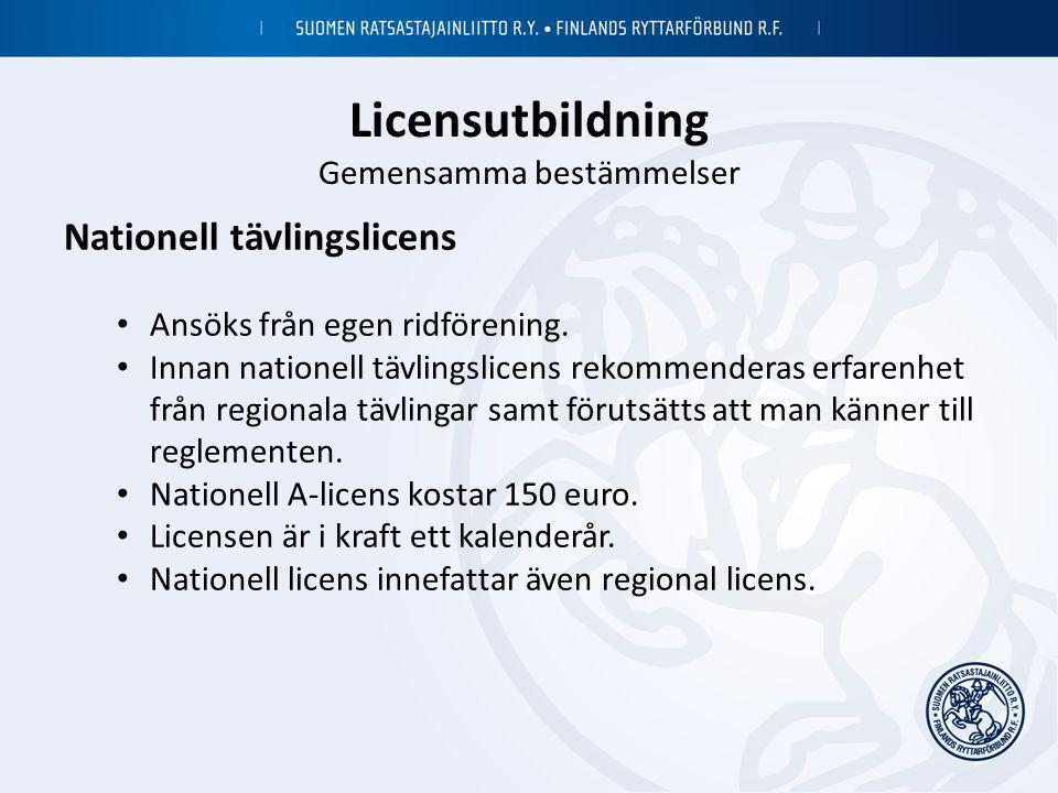 Licensutbildning Gemensamma bestämmelser Nationell tävlingslicens • Ansöks från egen ridförening. • Innan nationell tävlingslicens rekommenderas erfar