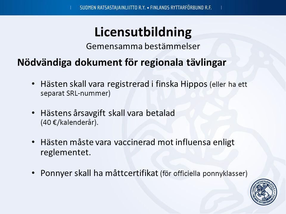 Licensutbildning Gemensamma bestämmelser Nödvändiga dokument för regionala tävlingar • Hästen skall vara registrerad i finska Hippos (eller ha ett sep