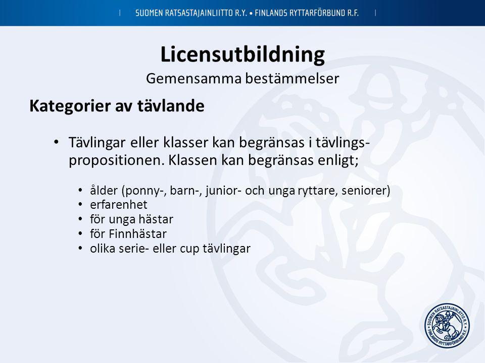 Licensutbildning Gemensamma bestämmelser Kategorier av tävlande • Tävlingar eller klasser kan begränsas i tävlings- propositionen. Klassen kan begräns