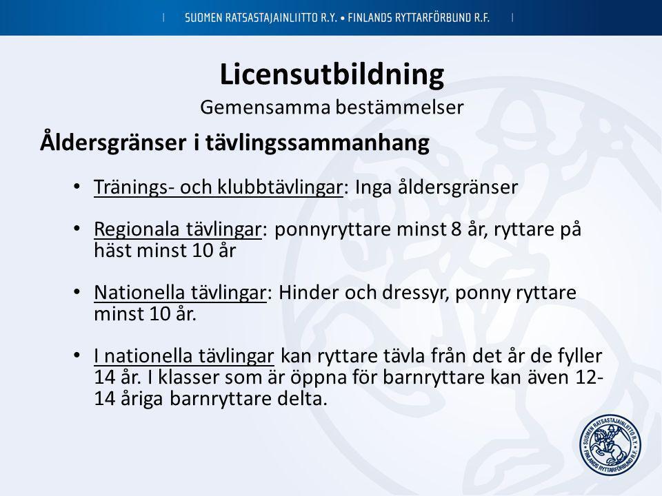Licensutbildning Gemensamma bestämmelser Åldersgränser i tävlingssammanhang • Tränings- och klubbtävlingar: Inga åldersgränser • Regionala tävlingar: