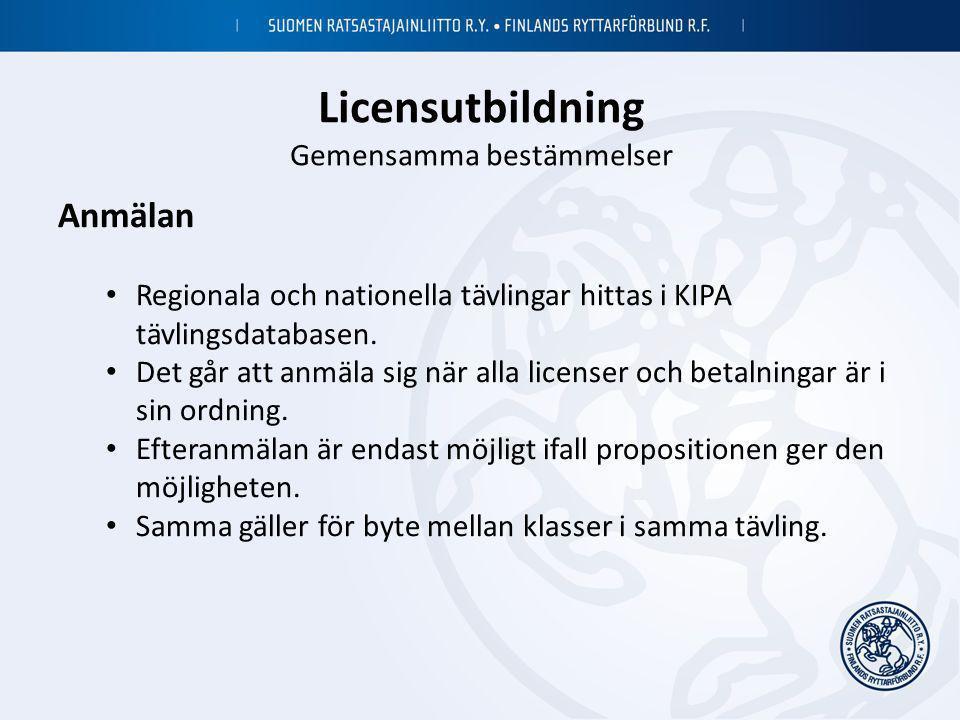 Licensutbildning Gemensamma bestämmelser Anmälan • Regionala och nationella tävlingar hittas i KIPA tävlingsdatabasen. • Det går att anmäla sig när al