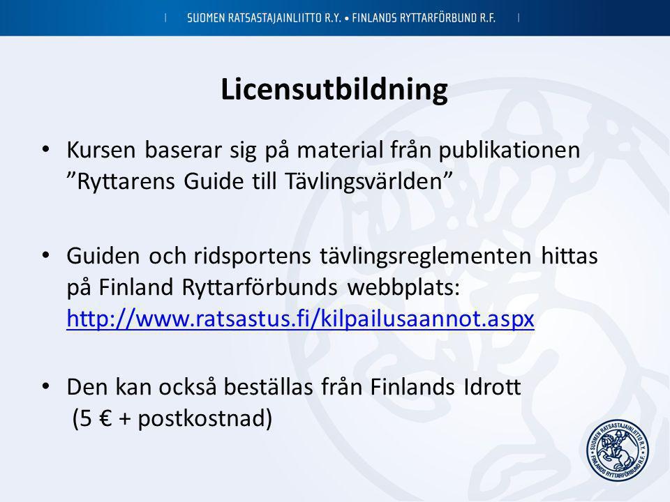 """Licensutbildning • Kursen baserar sig på material från publikationen """"Ryttarens Guide till Tävlingsvärlden"""" • Guiden och ridsportens tävlingsreglement"""