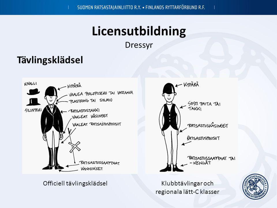 Licensutbildning Dressyr Tävlingsklädsel Officiell tävlingsklädselKlubbtävlingar och regionala lätt-C klasser