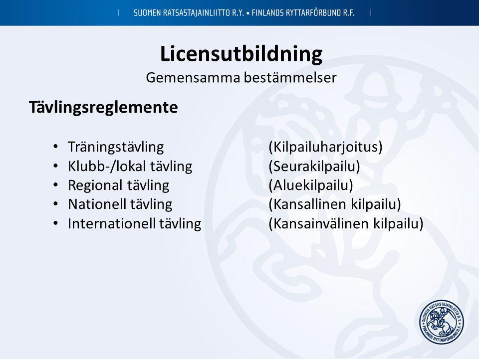 Licensutbildning Gemensamma bestämmelser Tävlingsreglemente • Träningstävling (Kilpailuharjoitus) • Klubb-/lokal tävling (Seurakilpailu) • Regional tä