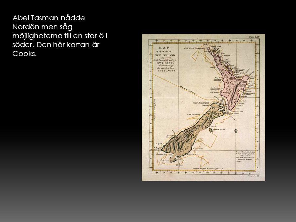 Abel Tasman nådde Nordön men såg möjligheterna till en stor ö i söder. Den här kartan är Cooks.