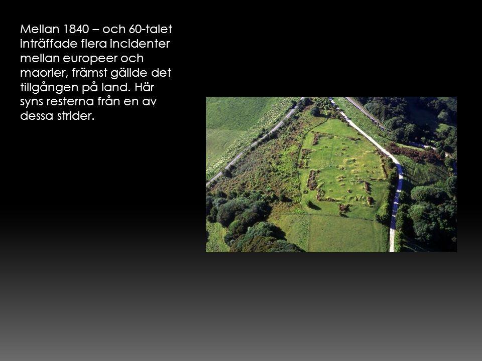 Mellan 1840 – och 60-talet inträffade flera incidenter mellan europeer och maorier, främst gällde det tillgången på land. Här syns resterna från en av