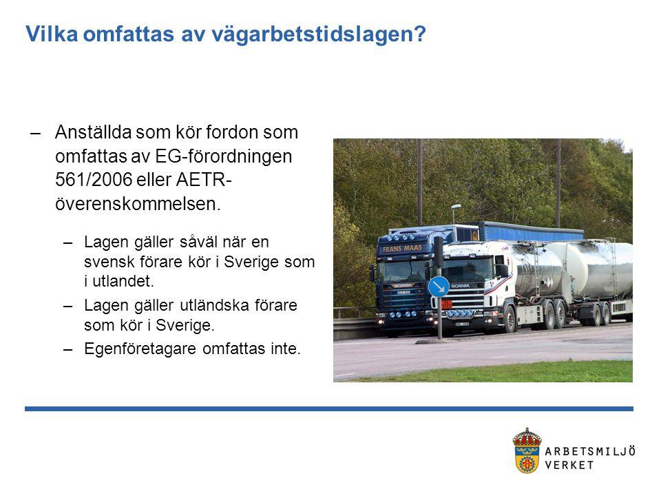 Vilka omfattas av vägarbetstidslagen? –Anställda som kör fordon som omfattas av EG-förordningen 561/2006 eller AETR- överenskommelsen. –Lagen gäller s