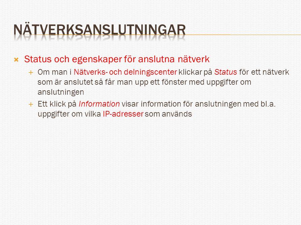  Status och egenskaper för anslutna nätverk  Om man i Nätverks- och delningscenter klickar på Status för ett nätverk som är anslutet så får man upp