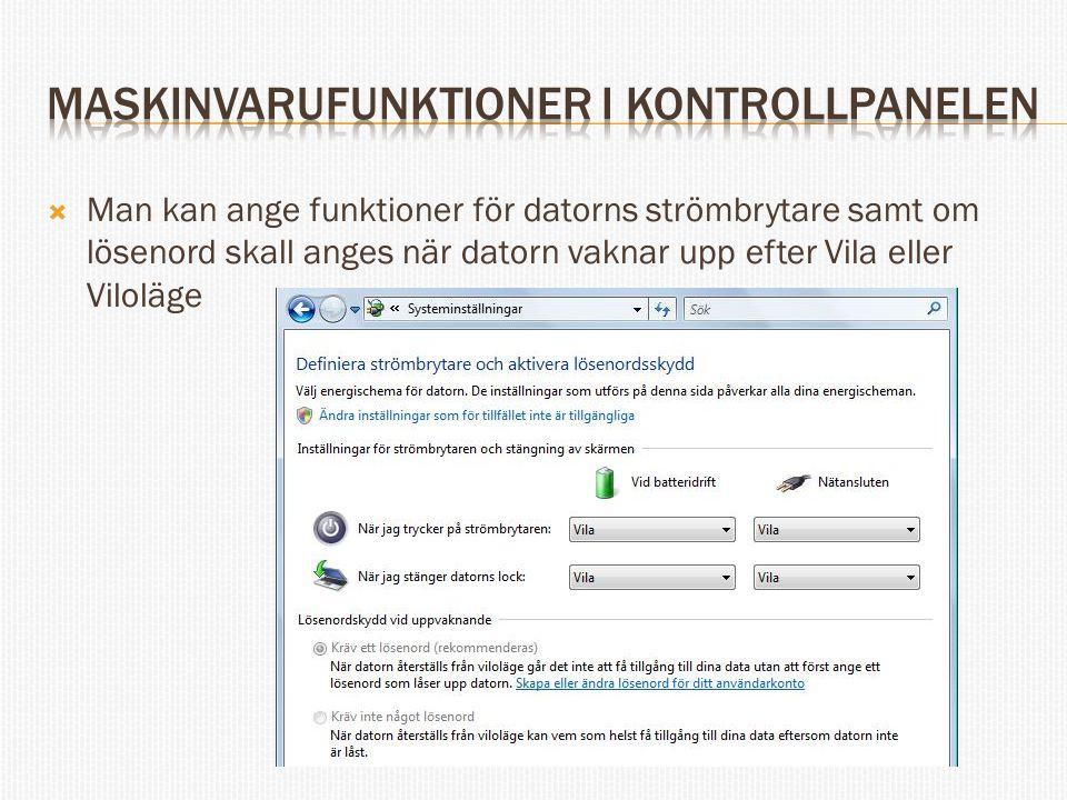  Man kan ange funktioner för datorns strömbrytare samt om lösenord skall anges när datorn vaknar upp efter Vila eller Viloläge