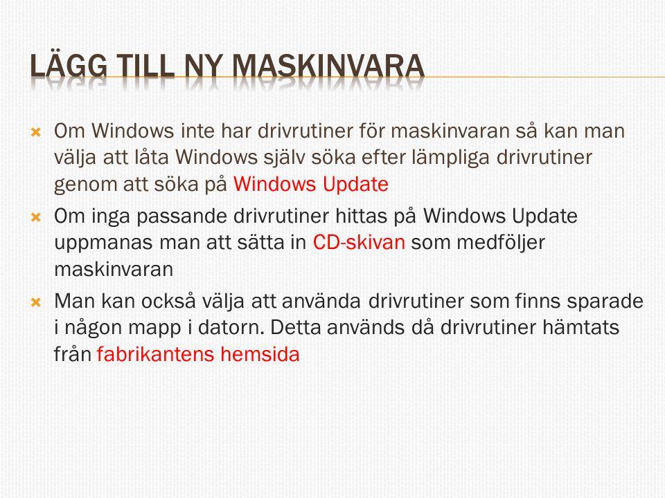  Om Windows inte har drivrutiner för maskinvaran så kan man välja att låta Windows själv söka efter lämpliga drivrutiner genom att söka på Windows Up