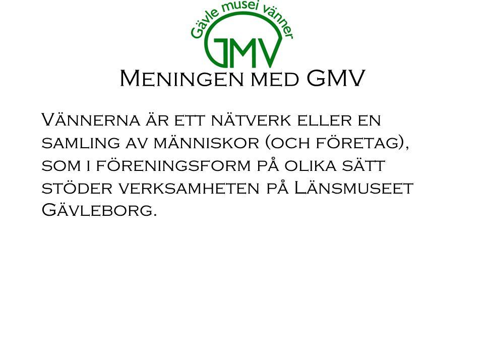 Meningen med GMV Vännerna är ett nätverk eller en samling av människor (och företag), som i föreningsform på olika sätt stöder verksamheten på Länsmuseet Gävleborg.