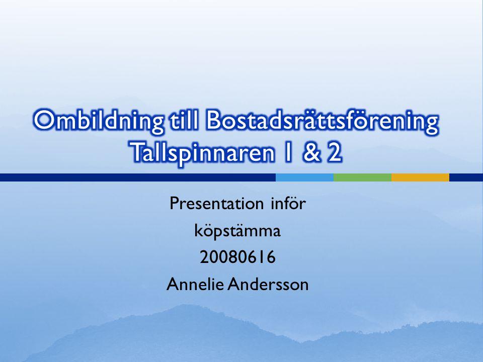 Presentation inför köpstämma 20080616 Annelie Andersson