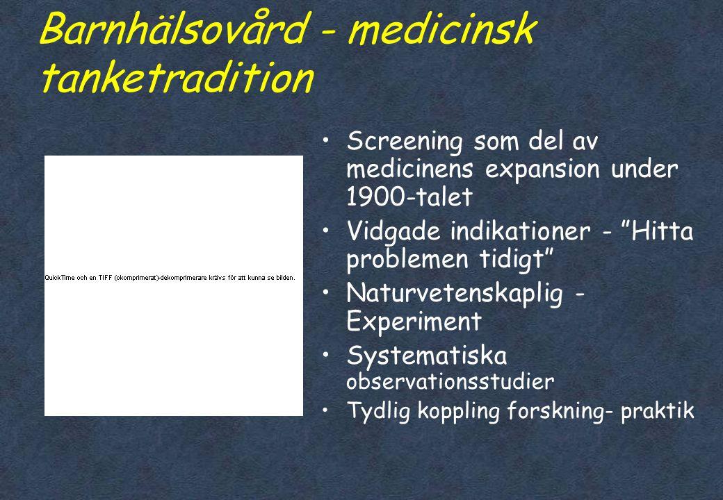 Barnhälsovård - fyra traditioner •Medicin •Socialt arbete •Psykologi •Omvårdnad