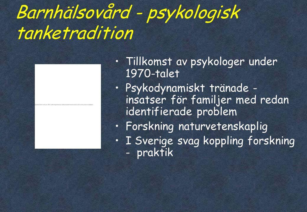 Barnhälsovård - tanketradition inom socialt arbete •Socialt perspektiv dominant fram till 1970 •Barnhälsovård organiserad som del av socialtjänsten •N