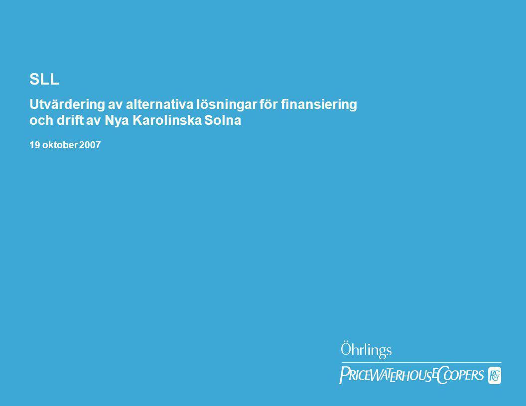 Valuation & StrategyÖhrlings PricewaterhouseCoopers 12 Uppdraget  Öhrlings PricewaterhouseCoopers Corporate Finance har fått i uppdrag av Stockholms Läns Landsting att beskriva och genomlysa förutsättningarna för att välja alternativa lösningar för finansiering och drift av hela eller delar av Nya Karolinska Solna samt utvärdera konsekvenserna av dessa.
